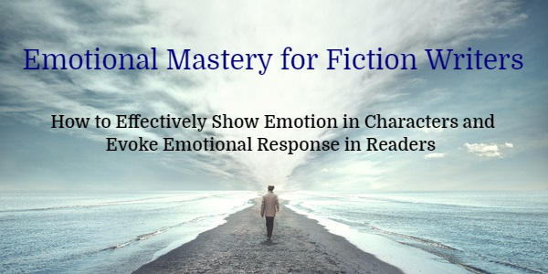 Emotional Mastery for Fiction Writers